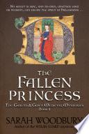 The Fallen Princess  A Gareth   Gwen Medieval Mystery Book 4