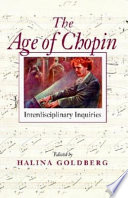 The Age of Chopin Interdisciplinary Inquiries