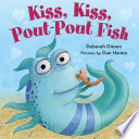 Kiss  Kiss  Pout Pout Fish