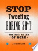 Stop Tweeting Boring Sh t