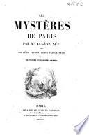 Les Mystères de Paris. Nouvelle édition, revue par l'auteur. [Illustrated edition.]