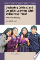 Designing Critical and Creative Learning with Indigenous Youth