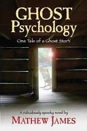 Ghost Psychology