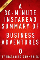 A 30 Minute Instaread Summary of Business Adventures