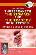 Prof Arnold Ehret S Thus Speaketh The Stomach And The Tragedy Of Nutrition