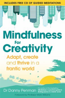 Mindfulness For Creativity : with the frantic pace of modern...