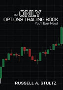 The Only Options Trading Book You ll Ever Need