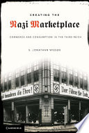 Creating the Nazi Marketplace