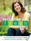 Sara Snow S Fresh Living