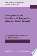 Developmental and Crosslinguistic Perspectives in Learner Corpus Research