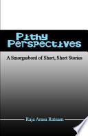Pithy Perspectives  a Smorgasbord of Short  Short Stories