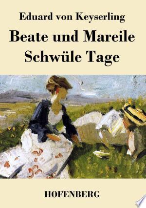 Beate und Mareile / Schwüle Tage: Erzählungen - ISBN:9783843069502