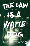 The Law Is a White Dog   How Legal Rituals Make and Unmake Persons