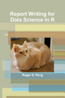 Report Writing for Data Science in R