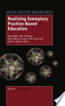 Realising Exemplary Practice-Based Education : opportunity to explore and engage with practice-based...