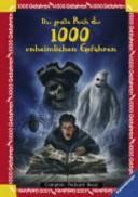 Das gro  e Buch der 1000 unheimlichen Gefahren