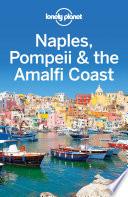Lonely Planet Naples  Pompeii   the Amalfi Coast