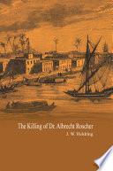 The Killing Of Dr Albrecht Roscher book
