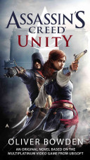 Assassin's Creed: Unity : the assassins and the templars amid the...