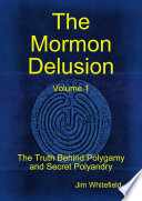 The Mormon Delusion Expose Of The Mormon Church The Church