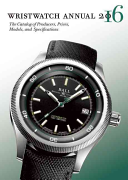 Wristwatch Annual 2016 : information--including prices--on over 1,400 models made by...