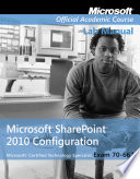 Exam 70 667  Microsoft Office SharePoint 2010 Configuration  Lab Manual