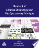 Handbook of Advanced Chromatography  Mass Spectrometry Techniques
