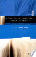 Histoire de l'édition littéraire au Québec au XXe siècle: La naissance de l'éditeur, 1900-1939