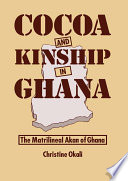 Cocoa and Kinship in Ghana