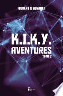 K.I.K.Y. Aventures - Tome 2