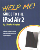 Help Me  Guide to the IPad Air 2