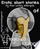 Erotic short stories 01 - My first writing attempts