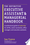 The Definitive Executive Assistant And Managerial Handbook