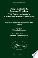 Judge Ant  nio A  Can  ado Trindade  The Construction of a Humanized International Law
