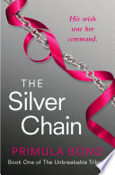 The Silver Chain  Unbreakable Trilogy  Book 1
