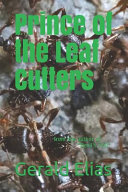 Prince of the Leaf Cutters: From the Author of