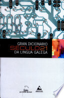 Gran dicionario s  culo 21 da lingua galega