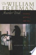 The William Freeman Murder Trial