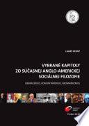 Vybrané kapitoly zo súčasnej anglo-americkej sociálnej filozofie