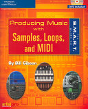 The S M A R T  Guide to Producing Music with Samples  Loops  and MIDI