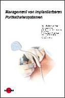 Management von implantierbaren Portkathetersystemen