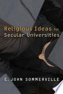Religious Ideas for Secular Universities