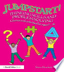 Jumpstart! Thinking Skills And Problem Solving : simple to use, multi-sensory games and activities...