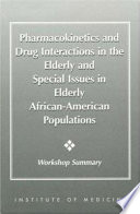 Pharmacokinetics and Drug Interactions in the Elderly and Special Issues in Elderly African American Populations