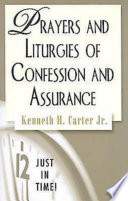 Just in Time  Prayers and Liturgies of Confession and Assurance