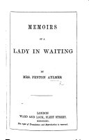 download ebook memoirs of a lady in waiting. by the author of adventures of mrs colonel somerset in caffraria, &c. i.e. j. d. fenton, afterwards aylmer pdf epub