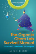 The Organic Chem Lab Survival Manual A Student S Guide To Techniques 9th Edition