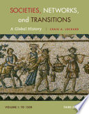 Societies  Networks  and Transitions  Volume I  To 1500  A Global History