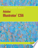 Adobe Illustrator CS6 Illustrated with Online Creative Cloud Updates