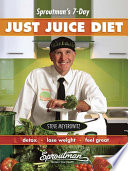 Sproutman s 7 Day Just Juice Diet
